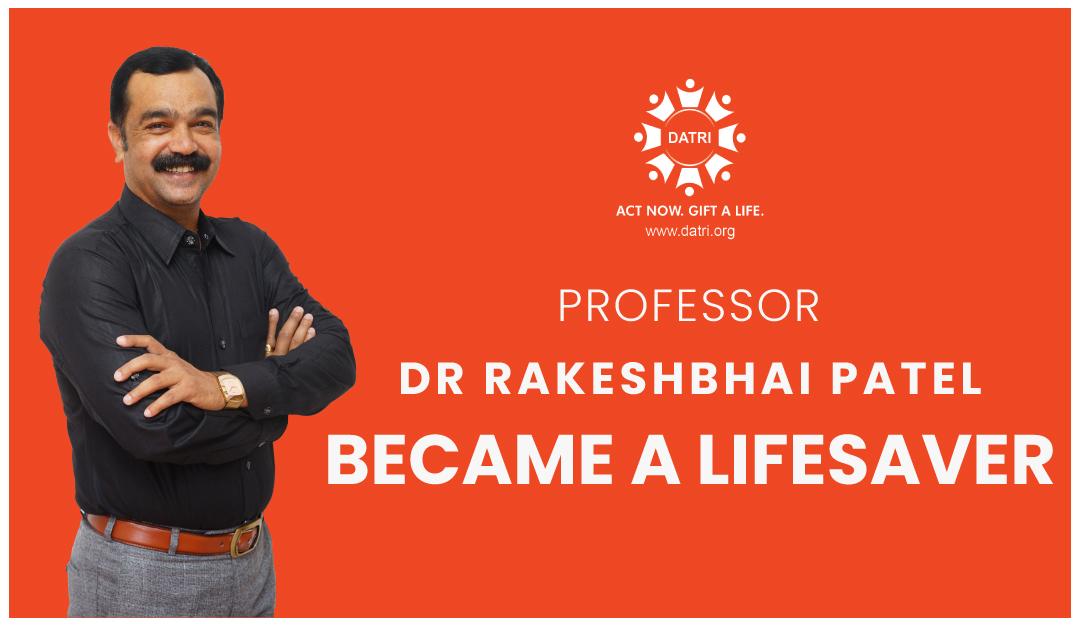 Professor Dr.Rakeshbhai Patel became a lifesaver